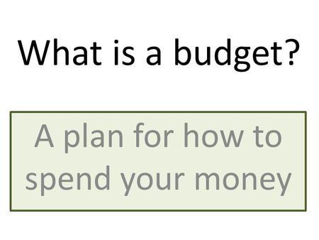 Thinkingfunda What is a budget?